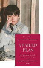 A failed plan ❀ 홉뷔 [HopeV] by JUNGB00K