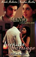 manan : arranged marriage love story by ShreyasLad