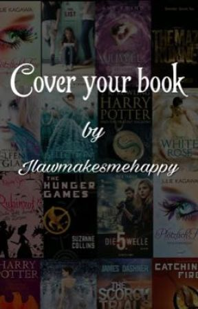Cover Your Book by Jlawmakesmehappy