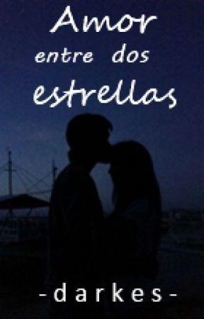 Amor entre dos estrellas by -darkes-