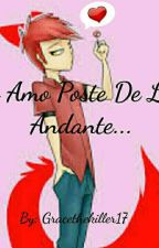 Te Amo Poste De Luz Andante... ( Foxy x Tu ) by gracelovecreepys