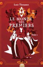Le Monde des Premiers by Xhantia