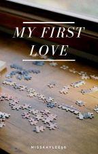 My First Love by MissKaylee96
