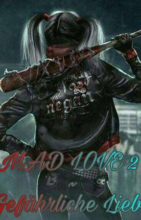 Mad Love 2 ~ Gefährliche Liebe by jenni_love28