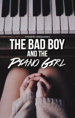 The Bad Boy's Piano Girl II Wattys2017 by simplyhafs