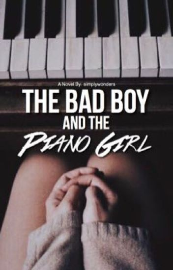 The Bad Boy and the Piano Girl [COMPLETE]