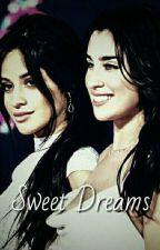 Sweet Dreams (Camren) by baby_princess1