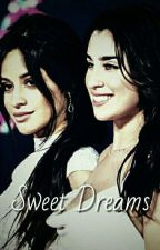Sweet Dreams (Camren) by baby_princess1