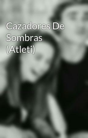 Cazadores De Sombras (Atleti) by amilgriezmann22