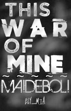This War of Mine || MaiDeboli by Ely_Mia