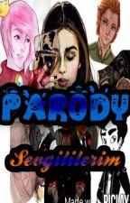 Parody Sevgililerim by Buseanit