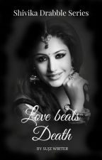 Love Beats Death✔️ by SujzWriter