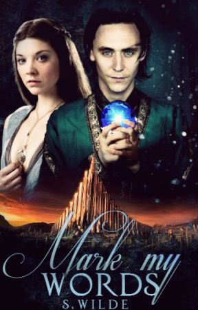 Mark My Words | Loki FanFic by marvel-ous