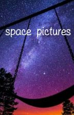 space pictures  by _inhoneymoonave