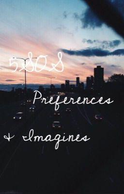 5sos imagines preferences mar 05 2014 5sos imagines preferences enjoy