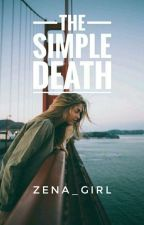 The simple death  by Zena_Girl