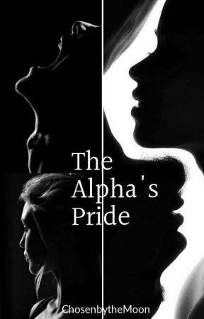 The Alpha's Pride by ChosenbytheMoon