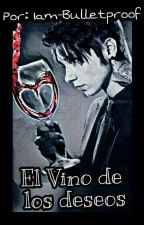 El vino de los deseos (Andy Biersack y tu)  by Iam-bulletproof