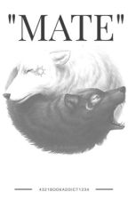 """Mate"" by 4321BookAddict1234"