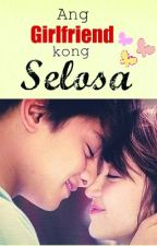 Ang Girlfriend kong Selosa by princessmagbanua