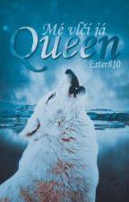 Mé vlčí já - Queen by Ester810