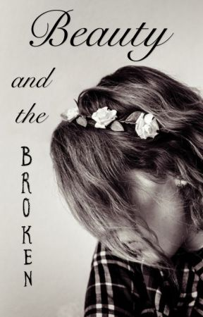 Beauty and the Broken  by Jenilyn_19