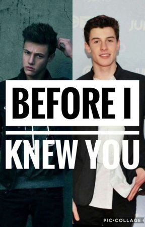 Before I knew you || C.D e S.M- Wattys 2017 by ibatgirllove