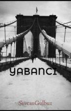 YABANCI by SevcanGulbuz