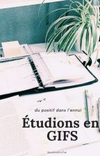 Étudions en gif  by MonNomEstTab