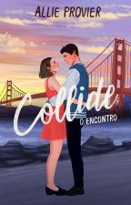 • COLLIDE [concluída] by AllieProvier
