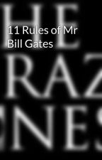 11 Rules of Mr Bill Gates by Mrcrazyones