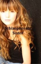 Schizophrenic Sister by bellbrooke