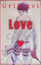 Love For A Captain (Levi x Reader) by JeanElevi
