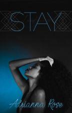 Stay by SheGoesByARose