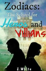 Zodiac Adventures: The School for Heros and Villians by Z_White