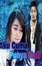 Aku Cuma Punya Hati by GreNal-14