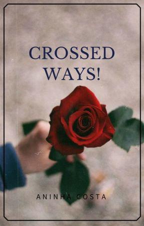 Crossed Ways by Its_Ninha