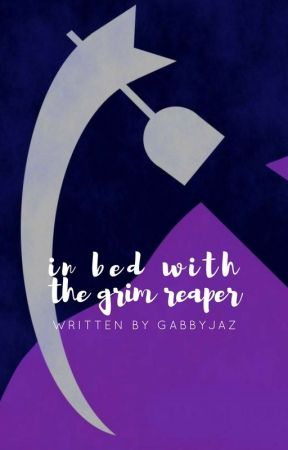 In Bed with the Grim Reaper by GabbyJaz