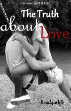 The Truth about Love by read4urlife