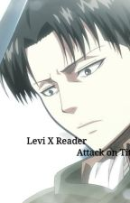 || Levi X Reader || 💟 || Attack on Titan FF || by _Kalinchen_