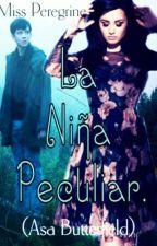 Miss Peregrine: La Niña Peculiar. (Asa Butterfield) TERMINADA. by ItsLizRios