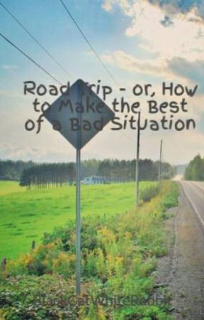 Road Trip - or, How to Make the Best of a Bad Situation by BlackCatWhiteRabbit