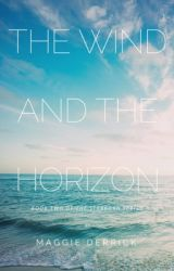 The Wind and the Horizon | Wattpad Edition by star-powered
