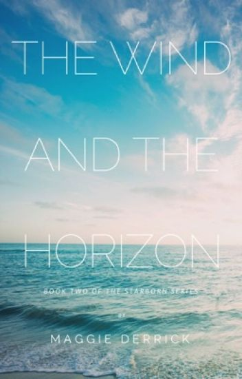 The Wind and the Horizon (Book 2 in the Starborn Series)