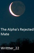The Alpha's Rejected Mate by writtter_22