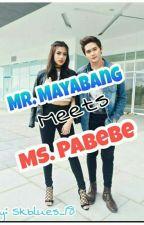 Mr. Mayabang meets Ms. Pabebe by Skyblues_18