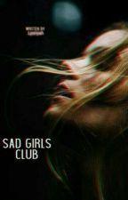 Sad Girls Club by _LadyEve_