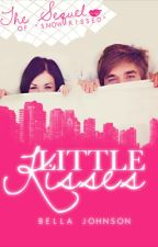 LITTLE KISSES by BellaJohnson