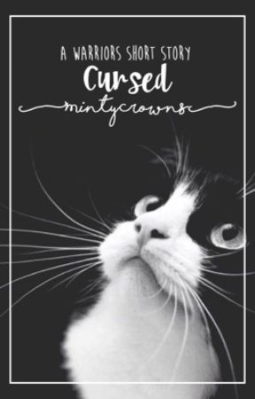 CURSED ✧ A Warrior Cats Short Story || COMPLETED by mintycrowns