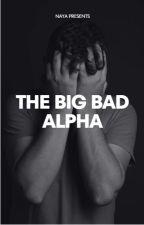 My Big Bad Alpha by NayaLee00